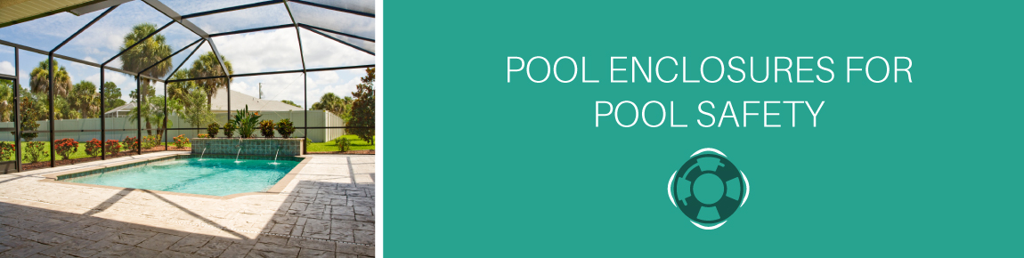 pool enclosures for pool safety