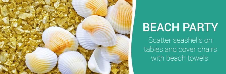 Beach Party: Scatter Seashells on Tables and Cover Chairs with Beach Towels