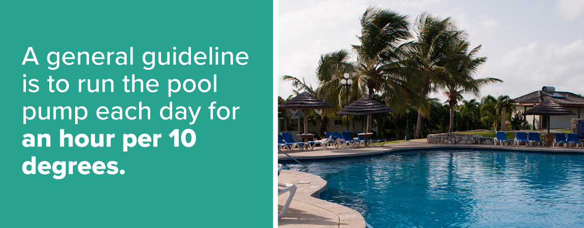 a-general-guideline-is-to-run-the-pool-pump-each-day-for-an-hour-per-10-degrees